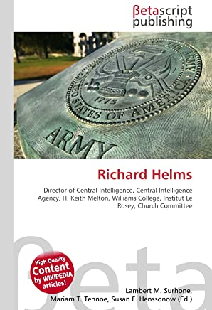 Richard Helms: Director of Central Intelligence, Central Intelligence Agency, H. Keith Melton, Williams College, Institut Le Rosey, Church Committee