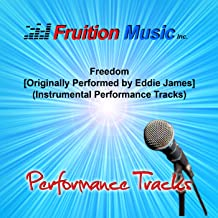 Freedom (High Key) [Originally Performed by Eddie James] [Instrumental Track]