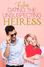 Fake Dating the Unsuspecting Heiress: A Sweet Standalone Romance (Fake Dates Book 1)