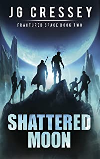 Shattered Moon (Fractured Space Book 2)