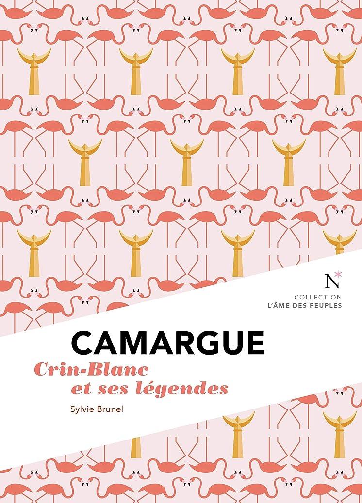 ラブクスコ晩ごはんCamargue : Crin-Blanc et ses légendes: L'?me des Peuples (L'AME DES PEUPL) (French Edition)