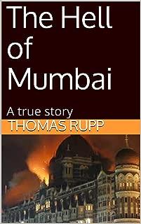 The Hell of Mumbai: A true story
