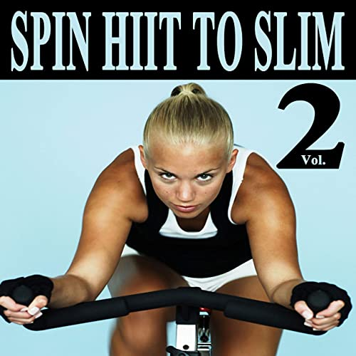 Spin H.I.I.T. To Slim Vol. 2 (Spinning the Best Indoor Cycling ...