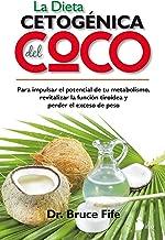 La dieta cetogénica del coco (Spanish Edition)