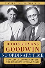 No Ordinary Time: Franklin & Eleanor Roosevelt: The Home Front in World War II Kindle Edition
