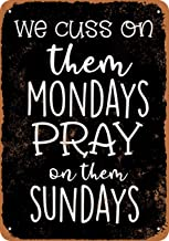 Wall-Color 7 x 10 Metal Sign - We Cuss On Them Mondays Pray On Them Sundays (Black Background) - Vintage Look