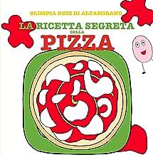 La ricetta segreta della pizza: Leggi, gioca, cucina! (Italian Edition)