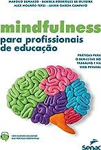 Mindfulness para profissionais de educação: práticas para o bem-estar no trabalho e na vida pessoal (Portuguese Edition)