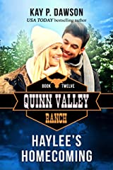 Haylee's Homecoming (Quinn Valley Ranch Book 12) Kindle Edition