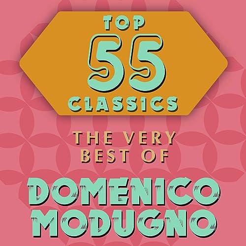 Top 55 classics - The very best of Domenico Modugno