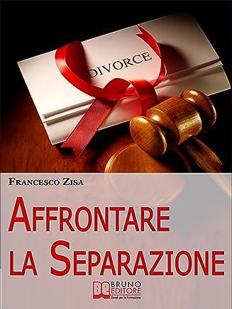 Affrontare la Separazione: Come Districarsi tra Questioni Legali e Affidamento dei Figli nellAffrontare Separazione e Divorzio