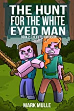 The Hunt for the White Eyed Man (Book 2): The Fiery Dimension (An Unofficial Minecraft Book for Kids Ages 9 - 12 (Preteen)