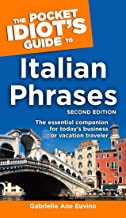The Pocket Idiot's Guide to Italian Phrases, Second Edition (Pocket Idiot's Guides (Paperback))