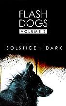 Flashdogs : Solstice : Dark: Volume II