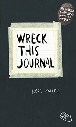Wreck This Journal: To Create is to Destroy, Now With Even More Ways to Wreck!