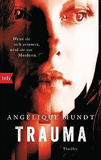 Trauma: Wenn sie sich erinnert, wird sie zur Mörderin. Thriller