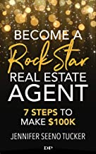 Become a Rock Star Real Estate Agent: 7 Steps to Make $100k (English Edition)