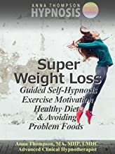 Super Weight Loss Guided Self Hypnosis, Exercise Motivation, Healthy Diet & Avoiding Problem Foods