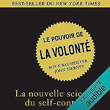 Le pouvoir de la volonté: La nouvelle science du self-control