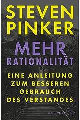 Mehr Rationalität: Eine Anleitung zum besseren Gebrauch des Verstandes (German Edition) Kindle Edition