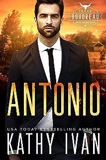 Antonio (Texas Boudreau Brotherhood Book 2)