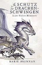 Lady Trents Memoiren 5: Im Schutz der Drachenschwingen (German Edition)