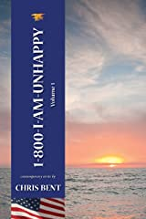 1-800-I-AM-UNHAPPY - Volume 1 Kindle Edition