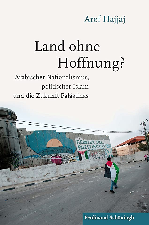 真実にチャットアームストロングLand ohne Hoffnung?: Arabischer Nationalismus, politischer Islam und die Zukunft Pal?stinas (German Edition)
