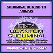 Subliminal Be Kind to Animals - Ocean Soundscape Track
