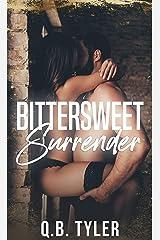 Bittersweet Surrender (A Bittersweet Novel Book 1) Kindle Edition