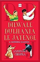 Dilwale Dulhania Le Jayenge: A Modern Classic