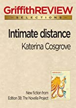 Intimate distance (Griffith REVIEW Selections)