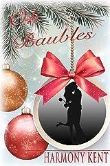 Oh Baubles: A Christmas Romance Novella Kindle Edition