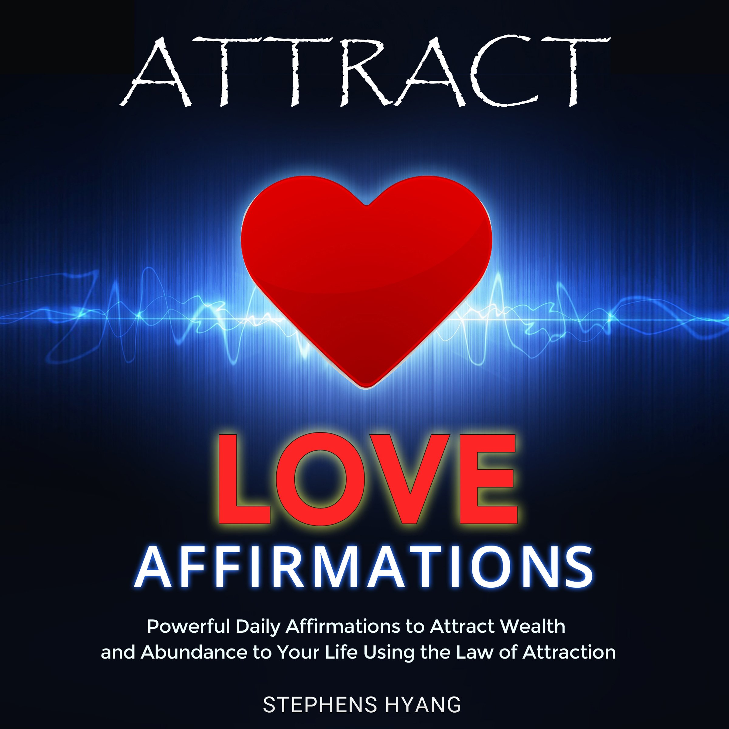 Image OfAttract Love Affirmations: Daily Subliminal Messages To Attract Love And Affection To Your Life Using The Power Of The Law...