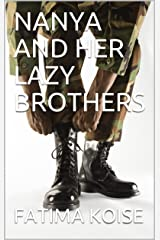 NANYA AND HER LAZY BROTHERS Kindle Edition
