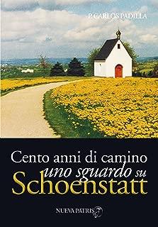 Cento annidi cammino, uno sguardosu Schoenstatt (Italian Edition)