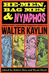 He-Men, Bag Men & Nymphos: Classic Men's Adventure Stories (The Men's Adventure Library) Kindle Edition