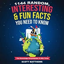 1144 Random, Interesting & Fun Facts You Need to Know: The Knowledge Encyclopedia to Win Trivia: Amazing World Facts, Book 1