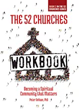 The 52 Churches Workbook: Becoming a Spiritual Community that Matters