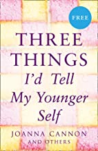 Three Things I'd Tell My Younger Self (E-Story) (English Edition)