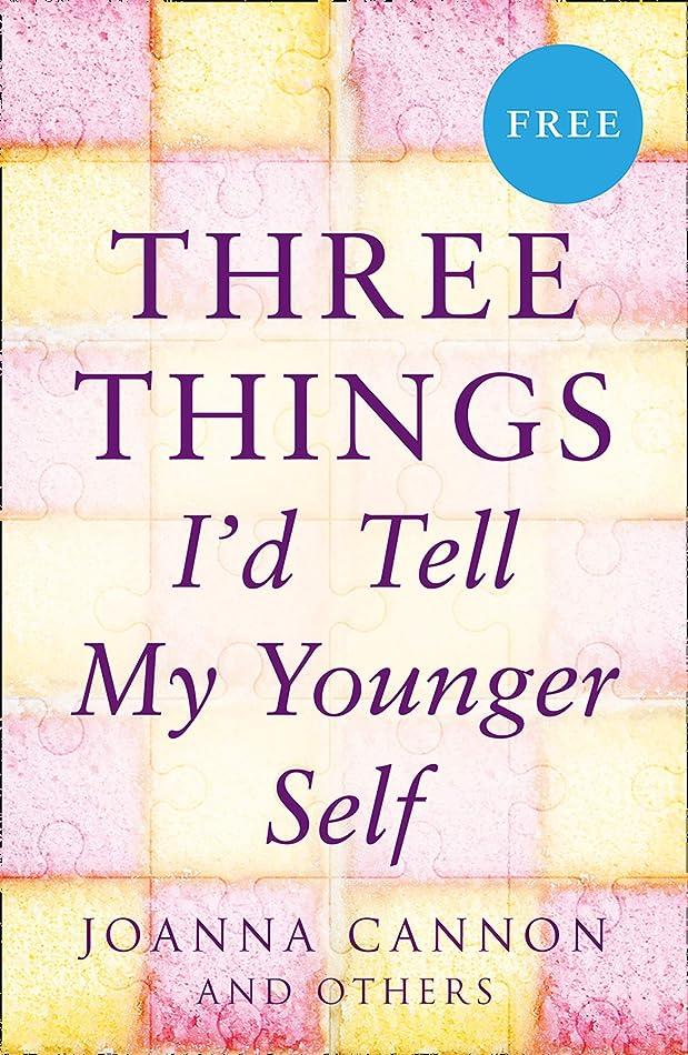 摂氏度スピリチュアル言い訳Three Things I'd Tell My Younger Self (E-Story) (English Edition)