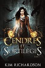 Cendres et Sortilèges (Les Dossiers maudits t. 1)