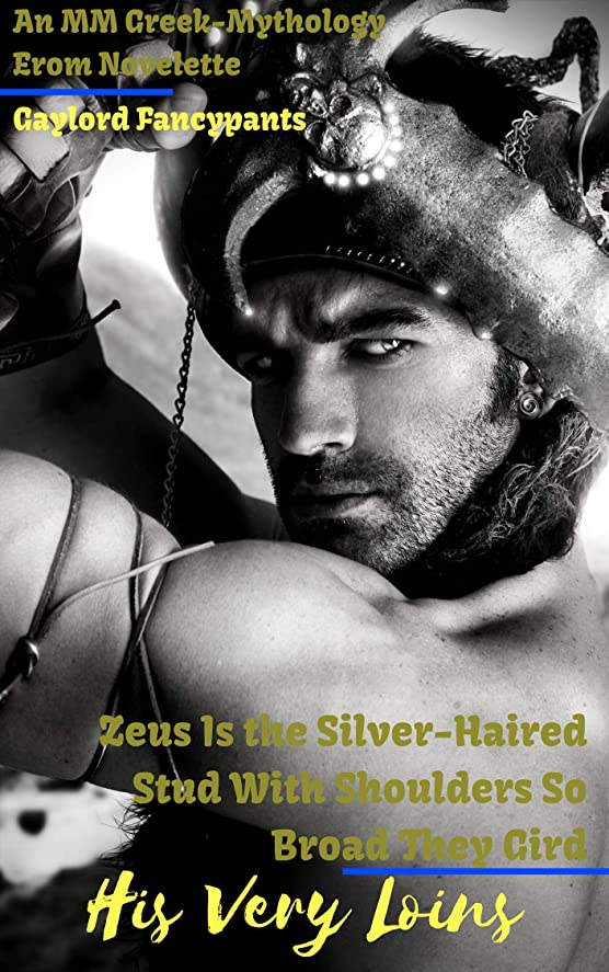 予測書くガイドZeus Is the Silver-Haired Stud With Shoulders So Broad They Gird His Very Loins: An MM Greek-Mythology Erom Novelette (English Edition)