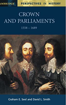 Crown and Parliaments, 1558-1689 (Cambridge Perspectives in History)