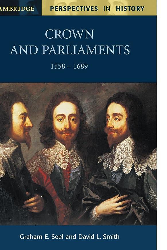 ユーモラス剥離国民Crown and Parliaments, 1558-1689 (Cambridge Perspectives in History)