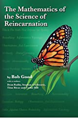 The Mathematics of the Science of Reincarnation: The Matrix of Consciousness Kindle Edition