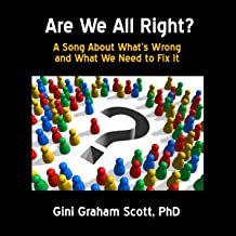 Are We All Right?: A Song About What's Wrong and What We Need to Fix It