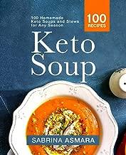 Keto Soup: 100 Homemade Keto Soups and Stews for Any Season