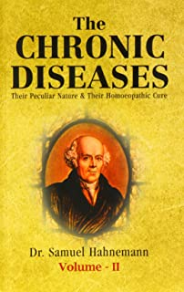 The Chronic Diseases: Their Peculiar Nature and their Homeopathic Cure, Vols. 1 and 2