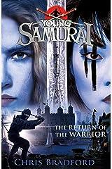 The Return of the Warrior (Young Samurai book 9) (Young Samurai 9) Kindle Edition